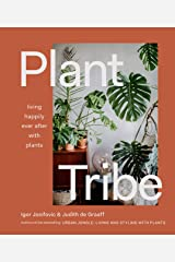 Plant Tribe: Living Happily Ever After with Plants Kindle Edition