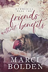 Friends Without Benefits: A Friends to Lovers Romance (Stonehill Series Book 2) Kindle Edition