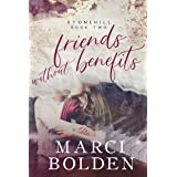 Friends Without Benefits: A Friends to Lovers Romance (Stonehill Series Book 2)