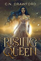Rising Queen (Court of the Sea Fae Trilogy Book 3) Kindle Edition