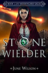 Stone Wielder: Book 3 of the Middengard Sagas Kindle Edition