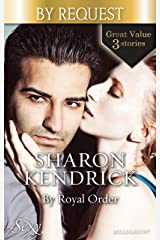 By Royal Order/The Mediterranean Prince's Passion/The Prince's Love-Child/The Future King's Bride (Diamond Collection) Kindle Edition