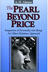 The Pearl Beyond Price: Integration of Personality into Being, an Object Relations Approach Kindle Edition