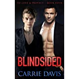 Blindsided (To Love & Protect Book 4)