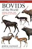 Bovids of the World: Antelopes, Gazelles, Cattle, Goats, Sheep, and Relatives (Princeton Field Guides Book 104) (English Edition)