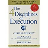 4 Disciplines of Execution: Achieving Your Wildly Important Goals