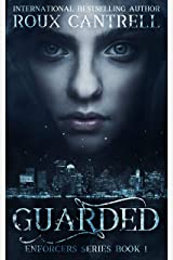 Guarded (The Enforcers Series Book 1) Kindle Edition