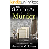 THE GENTLE ART OF MURDER a cozy murder mystery full of twists (Dorothy Martin Mystery Book 16)