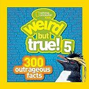 Weird But True! 5: 300 Outrageous Facts