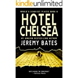 Hotel Chelsea (World's Scariest Places Book 6)