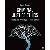 Criminal Justice Ethics: Theory and Practice 5ed