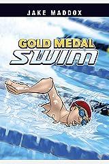 Gold Medal Swim (Jake Maddox Sports Stories) Kindle Edition