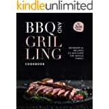 BBQ and Grilling Cookbook: Wonderful Recipes to Win Over the Whole Family