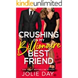 Crushing on My Billionaire Best Friend: A Hot Romantic Comedy