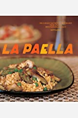 La Paella: Deliciously Authentic Rice Dishes from Spain's Mediterranean Coast Kindle Edition