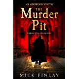 The Murder Pit: A gripping escapist historical crime fiction thriller for fans of Andrew Taylor (An Arrowood Mystery, Book 2)
