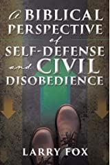 A Biblical Perspective of Self-Defense and Civil Disobedience (English Edition) Kindle版