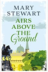 Airs Above the Ground: The suspenseful, romantic story that will sweep you off your feet Kindle Edition
