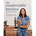 The Comfortable Kitchen: 105 Laid-Back, Healthy, and Wholesome Recipe (A Defined Dish Book)