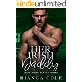 Her Irish Daddy: A Dark Mafia Romance (New York Mafia Doms)