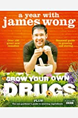 Grow Your Own Drugs: A Year With James Wong Kindle Edition
