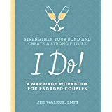 I Do!: A Marriage Workbook for Engaged Couples