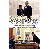 Susan Rice – The Principles of Diplomacy: The Collected Lectures of Susan Rice