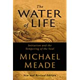 The Water of Life: Initiation and the Tempering of the Soul