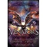 Venators: Legends Rise (The Venators Series Book 3)