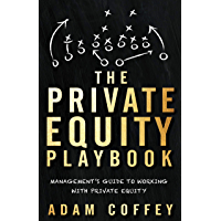 The Private Equity Playbook: Management's Guide to Working w…