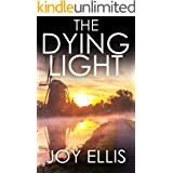 THE DYING LIGHT a totally enthralling psychological thriller with a stunning ending (Detective Matt Ballard Book 3)