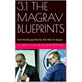 3.1 THE MAGRAV BLUEPRINTS: And the Blueprints for the Man in Space (Keshe foundation Workshops Year 3 Book 1)