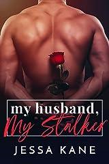My Husband, My Stalker Kindle Edition