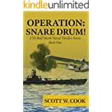 Operation: Snare Drum: A WWII Submarine Adventure Novel (USS Bull Shark Naval Thriller Book 1)