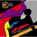 LUPIN THE THIRD 「JAZZ」 the 10th ~New Flight~