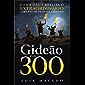 Gideão e os 300: Como Deus realiza o extraordinário através de pessoas comuns (Portuguese Edition)