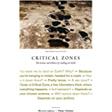 Critical Zones: The Science and Politics of Landing on Earth