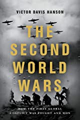 The Second World Wars: How the First Global Conflict Was Fought and Won Kindle Edition