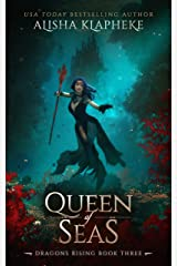 Queen of Seas: Dragons Rising Book Three Kindle Edition