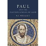 Paul and the Faithfulness of God: Christian Origins and the Question of: Christian Origins and the Question of God: Volume 4