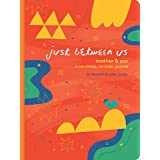 Just Between Us: Mother & Son: A No-Stress, No-Rules Journal (Mom and Son Journal, Kid Journal for Boys, Parent Child Bonding