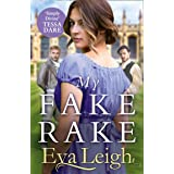 My Fake Rake: The New Sexy Historical Romance for 2020 by Eva Leigh for fans of Tessa Dare and Georgette Heyer (The Union of
