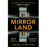 Mirrorland: the dark, twisty, gothic fiction debut from 2021's new voice in psychological suspense