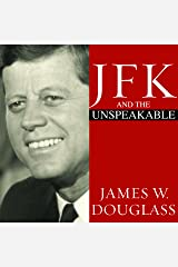JFK and the Unspeakable: Why He Died and Why It Matters Audible Audiobook