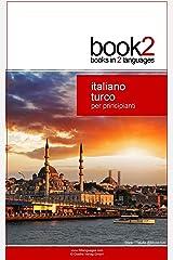 Book2 Italiano - Turco Per Principianti: Un libro in 2 lingue (Italian Edition) Kindle版