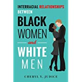 Interracial Relationships Between Black Women and White Men