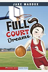 Full Court Dreams (Jake Maddox Girl Sports Stories) Kindle Edition