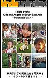 東南アジアの天使たち(写真集) 第9巻 - インドネシア編(1): Photo Books - Kids and Angels in South East Asia - Indonesia Vol.1 【東南アジアの天使たち(写真集)】