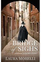 Bridge of Sighs: A Short Story of the Bubonic Plague Kindle Edition