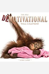"""The 2022 Demotivational Wall Calendar (A Funny, Uninspirational, and Humorous 12""""x12"""" Calendar) Unknown Binding"""